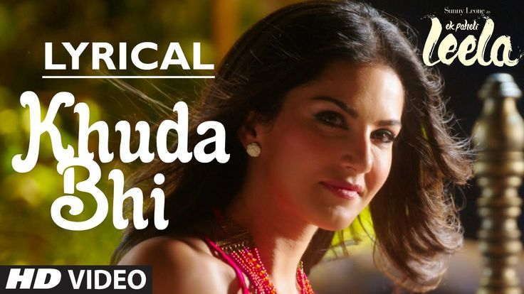 'Khuda Bhi' Video Song with LYRICS | Sunny Leone | Mohit Chauhan | Ek Pa...