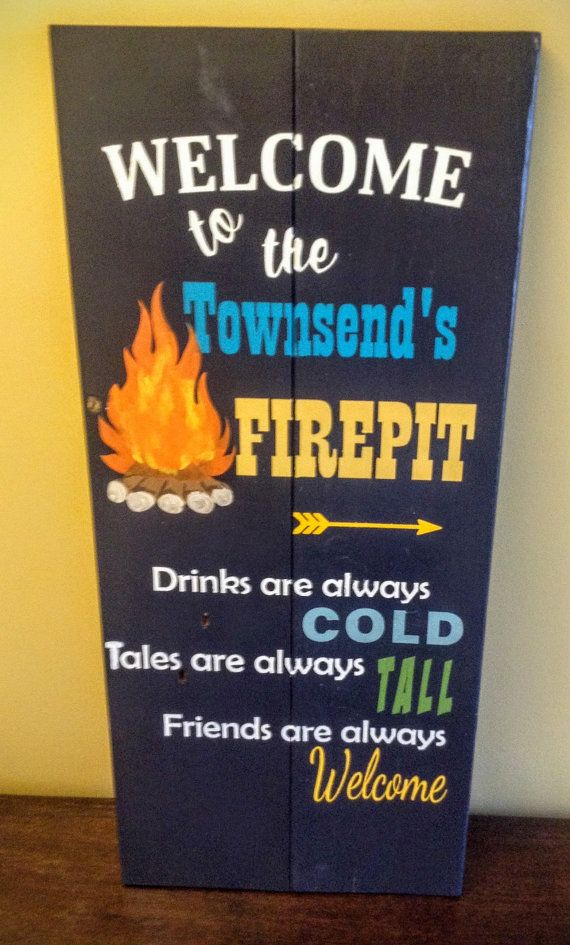 Hand Painted Primitive Wood Sign - Welcome to our Firepit! One of a Kind! Quote: Welcome to the (FAMILY NAMEs) FIREPIT Where Drinks are cold, tales