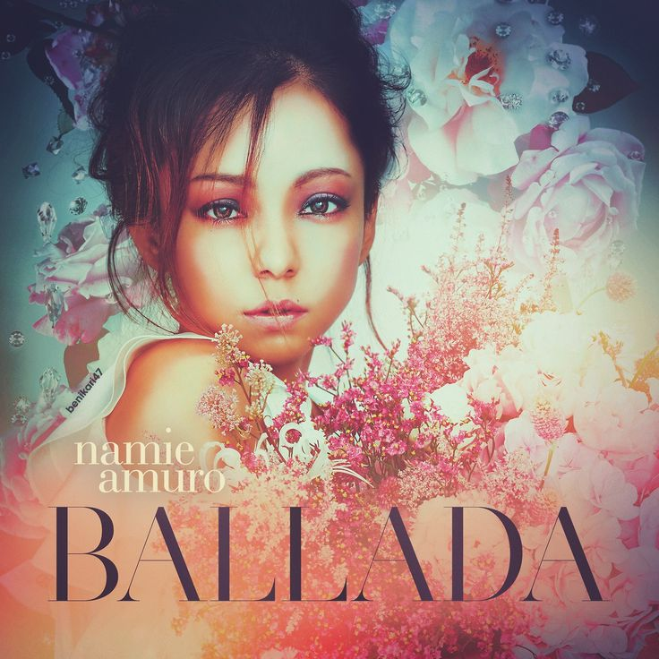 Namie Amuro / 安室奈美恵 #BALLADA