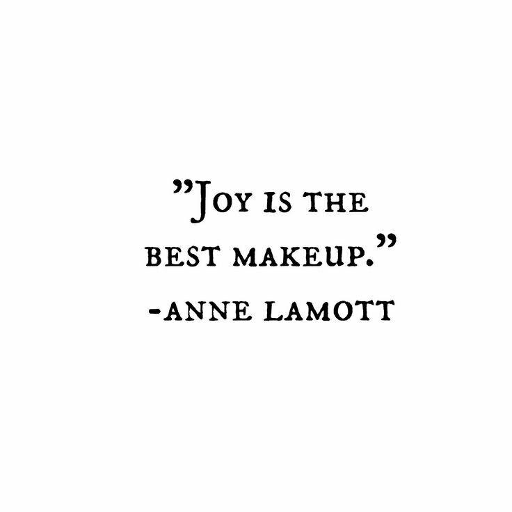 Joy is the best makeup