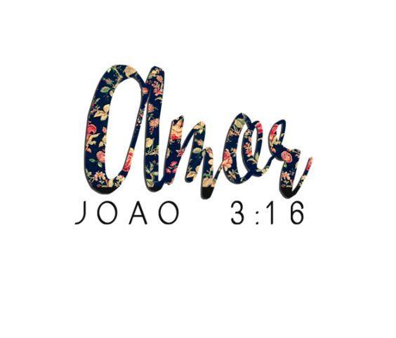 """""""Porque Deus amou o mundo de tal maneira que deu o seu Filho unigênito, para que todo aquele que nele crê não pereça, mas tenha a vida eterna."""""""