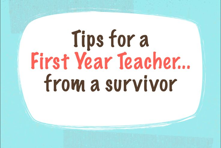 """Ten Tips for First Year Teachers from a survivor! """"Find the good in your students and constantly seek to see it in them and remind them that it is there!"""""""