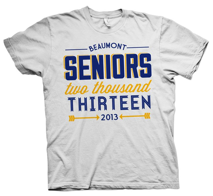 senior shirts beaumont class tshirts screenprinting blueandyellow 2013 - T Shirt Designs Ideas