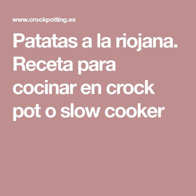 Patatas a la riojana. Receta para cocinar en crock pot o slow cooker