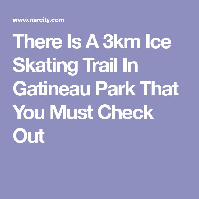 There Is A 3km Ice Skating Trail In Gatineau Park That You Must Check Out