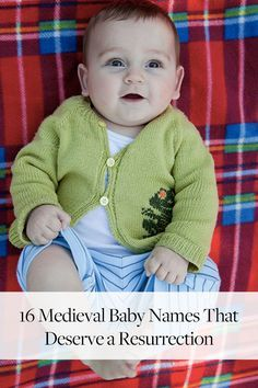 In honor of Game of Thrones, one of our favorite TV shows  here are 16 medieval baby names fit for little kings, queens, saints and heroines.