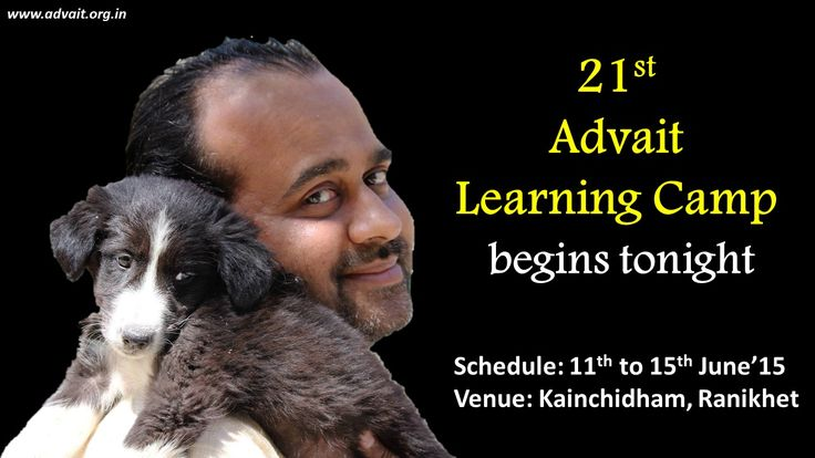 21st Advait Learning Camp begins tonight. Schedule: 11th to 15th June'15. Venue: Kainchidham, Ranikhet. #ShriPrashant #Advait #camp #learnings #life #sacred Read at:- prashantadvait.com Watch at:- www.youtube.com/c/ShriPrashant Website:- www.advait.org.in Facebook:- www.facebook.com/prashant.advait LinkedIn:- www.linkedin.com/in/prashantadvait Twitter:- https://twitter.com/Prashant_Advait