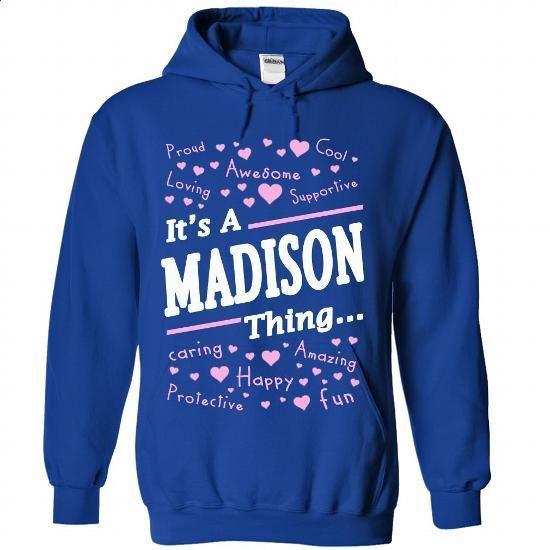 It is A MADISON thing - #business shirts #capri shorts. BUY NOW => https://www.sunfrog.com/Names/It-is-A-MADISON-thing-8277-RoyalBlue-Hoodie.html?60505
