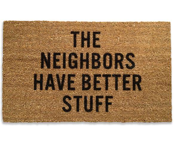 The Neighbors Have Better Stuff - Doormat