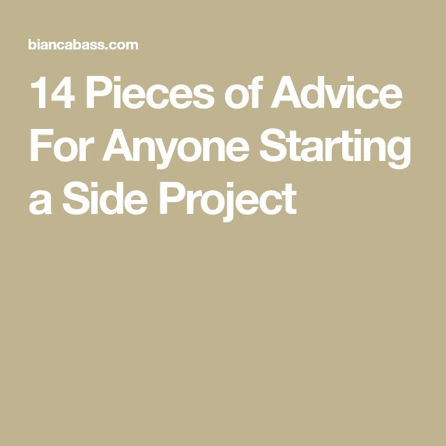 14 Pieces of Advice For Anyone Starting a Side Project