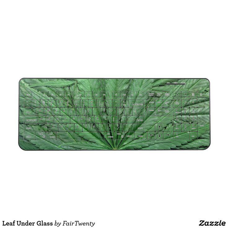 Leaf Under Glass Keyboard #marijuana #ganja #pot #weed #cannabis #grass