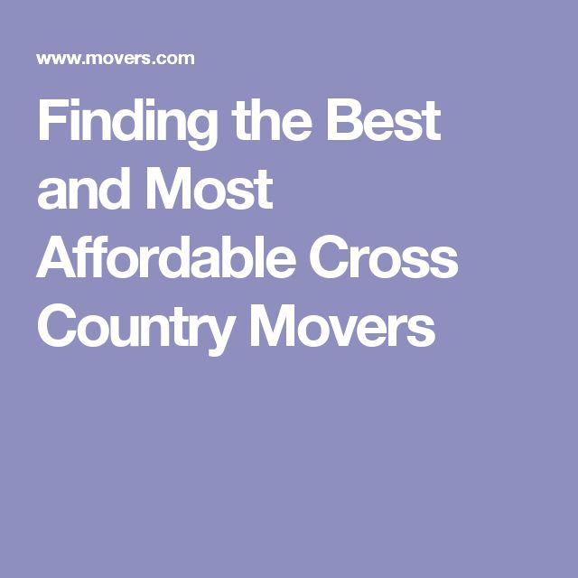 Finding the Best and Most Affordable Cross Country Movers