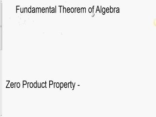 Fundamental Theorem of Algebra and Zero Product Pr