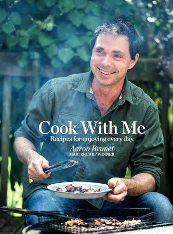 Cook With Me (signed) – Aaron Brunet