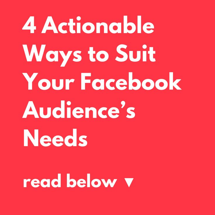 6 Actionable Ways to Suit Your Facebook Audience's Needs  #googleadwords #advertising #marketing #Socialmedia