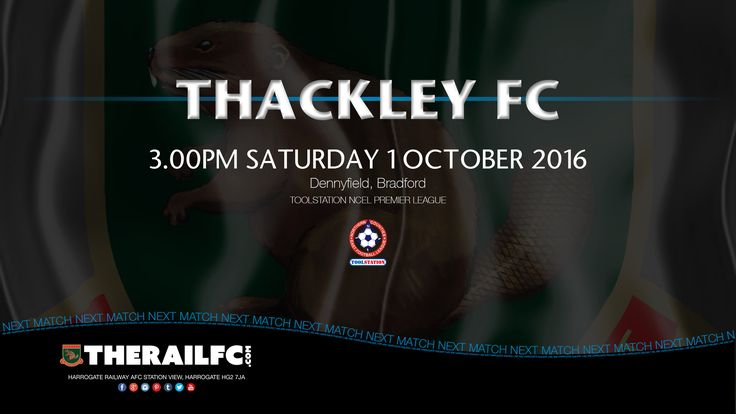 Next match: Thackley FC v Harrogate Railway    @therailfc @ThackleyAFC @Howell_rm