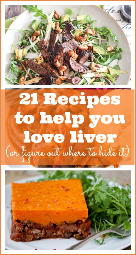 Learn To Love Liver (or Where To Hide It) with these 21 recipes! - http://meatified.com