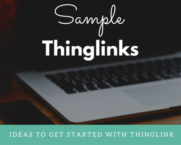 Here are some examples of Thinglinks to help you come up with some ideas to create your own.