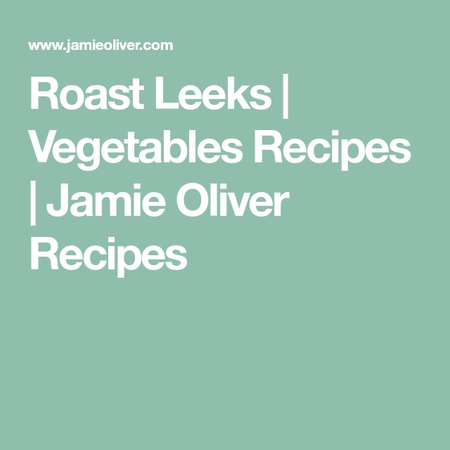 Roast Leeks | Vegetables Recipes | Jamie Oliver Recipes
