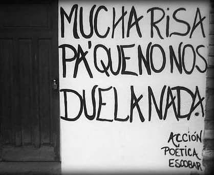 Mucha risa pa' que no nos duela nada #Acción Poética Escobar #accion