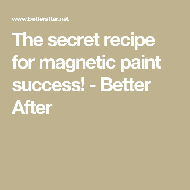 The secret recipe for magnetic paint success! - Better After