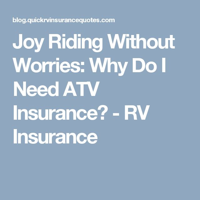 Joy Riding Without Worries: Why Do I Need ATV Insurance? - RV Insurance