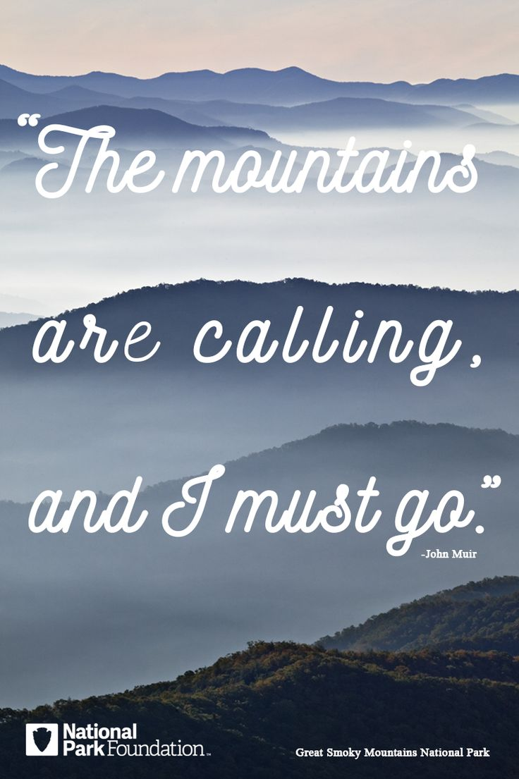 """The mountain are calling and I must go."" ~John Muir (Great Smoky Mountains National Park) 