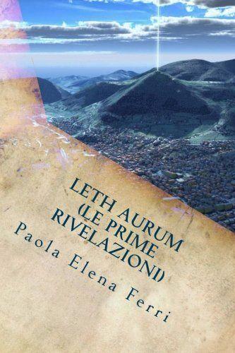 Leth Aurum: Le prime rivelazioni (Messaggi dal Cosmo) (Vo... http://www.amazon.com/dp/1533637008/ref=cm_sw_r_pi_dp_5Ozvxb1V73H7Z