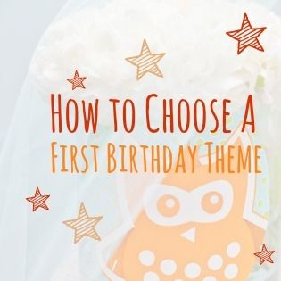 How to Pick the Best Theme for a First Birthday Party  #HappiestFirstBirthday