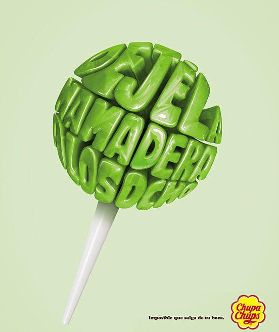 This is a Spanish advertisement for Chupa Chups. I really like this ad, the typography translates to 'Will not come out of your mouth' suggesting this lolly pop is so tasty you won't want to take it out. I can see this advertisement being used in bus stops and used as posters around the place. Great ad.