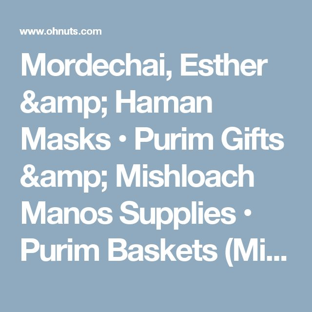 Mordechai, Esther & Haman Masks • Purim Gifts & Mishloach Manos Supplies • Purim Baskets (Mishloach Manot), Gifts & Themes • Oh! Nuts®