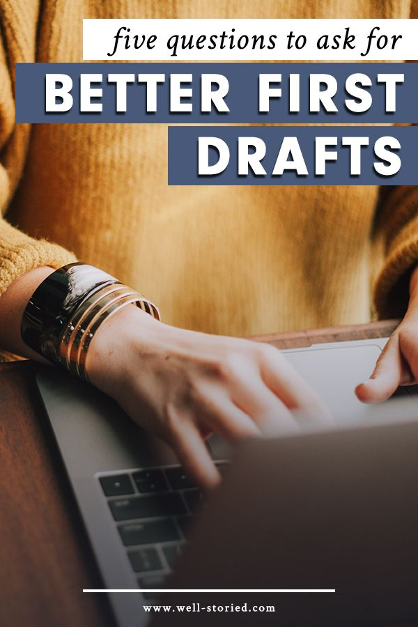 How can you write amazing first drafts that leave you creatively fulfilled and eager to tackle the next steps in your writing journey? Here are five questions to ask yourself today!