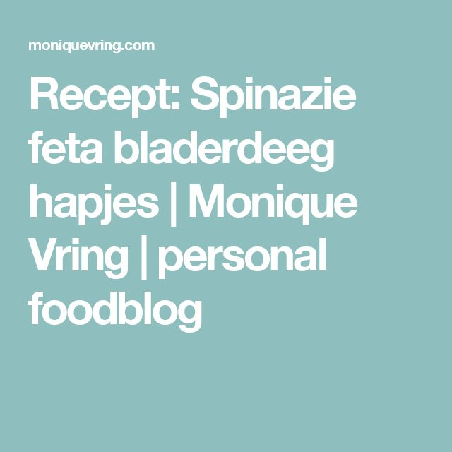 Recept: Spinazie feta bladerdeeg hapjes | Monique Vring | personal foodblog