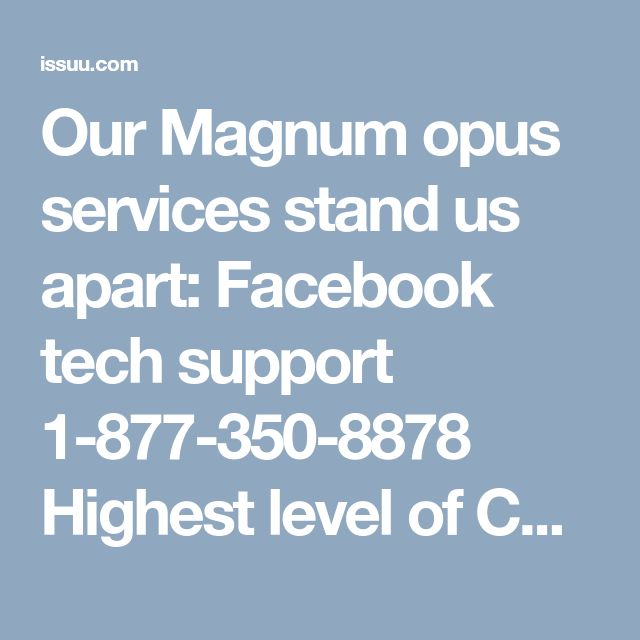 Our Magnum opus services stand us apart: Facebook tech support 1-877-350-8878 Highest level of Customer retention capability One to one solution with our experts A new cognition towards excellence Just cherish all these attributes with Facebook tech support and dial our contact number 1-877-350-8878. http://www.monktech.net/facebook-technical-support-number.htmlSee Less Facebook Tech Support, Facebook Tech Number