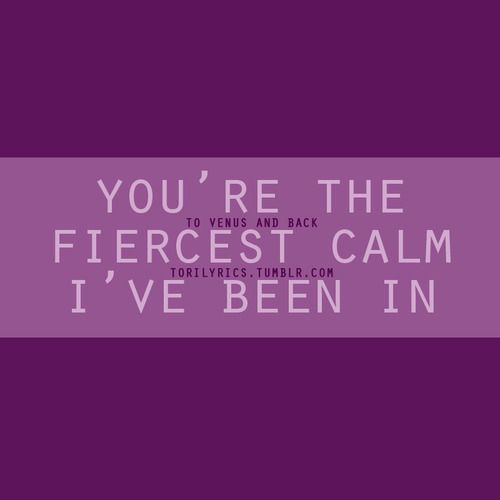 you're the fiercest calm i've been in