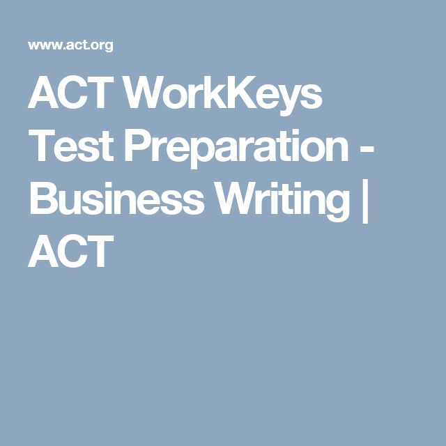 ACT WorkKeys Test Preparation - Business Writing | ACT