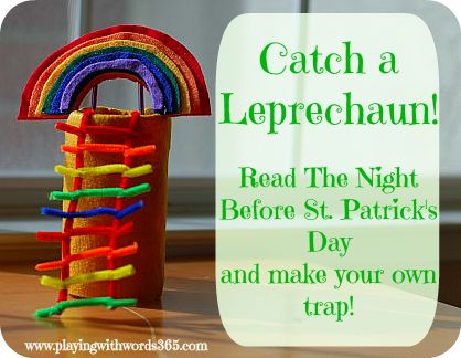 Catch a Leprechaun! Read The Night Before St. Patrick's Day and make your own trap! So much fun!
