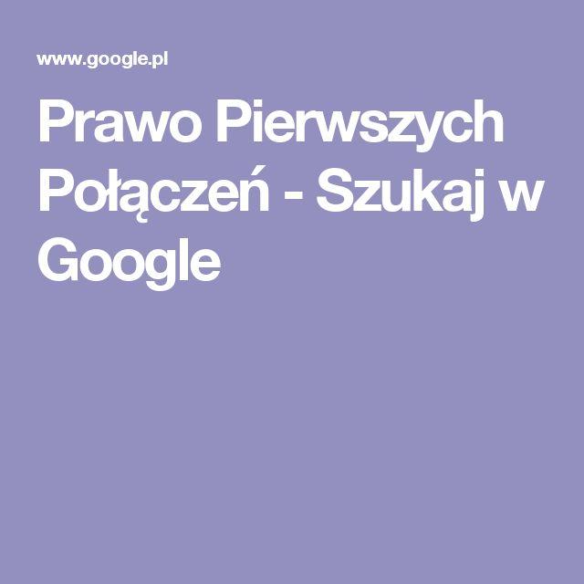 Prawo Pierwszych Połączeń - Szukaj w Google
