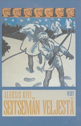 Aleksis Kivi: Seitsemän veljestä.