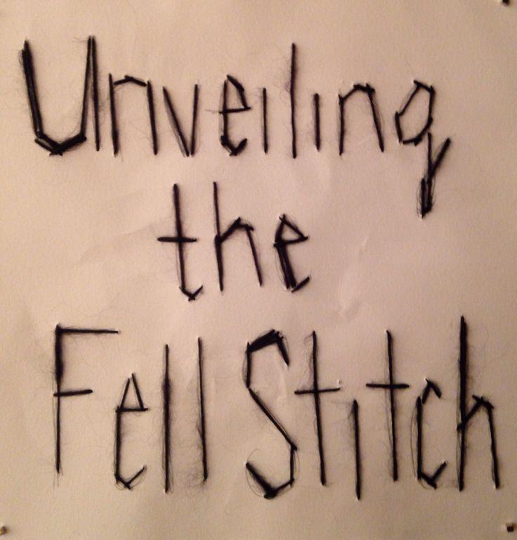 Unveiling the Fell Stitch - Jordan Forrest