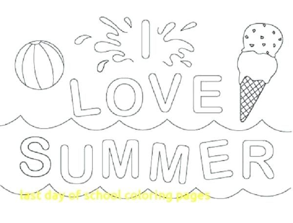Last Day Of School Coloring Pages First Day Of School Coloring Page Last Day Of School Colori Summer Coloring Sheets Summer Coloring Pages Beach Coloring Pages