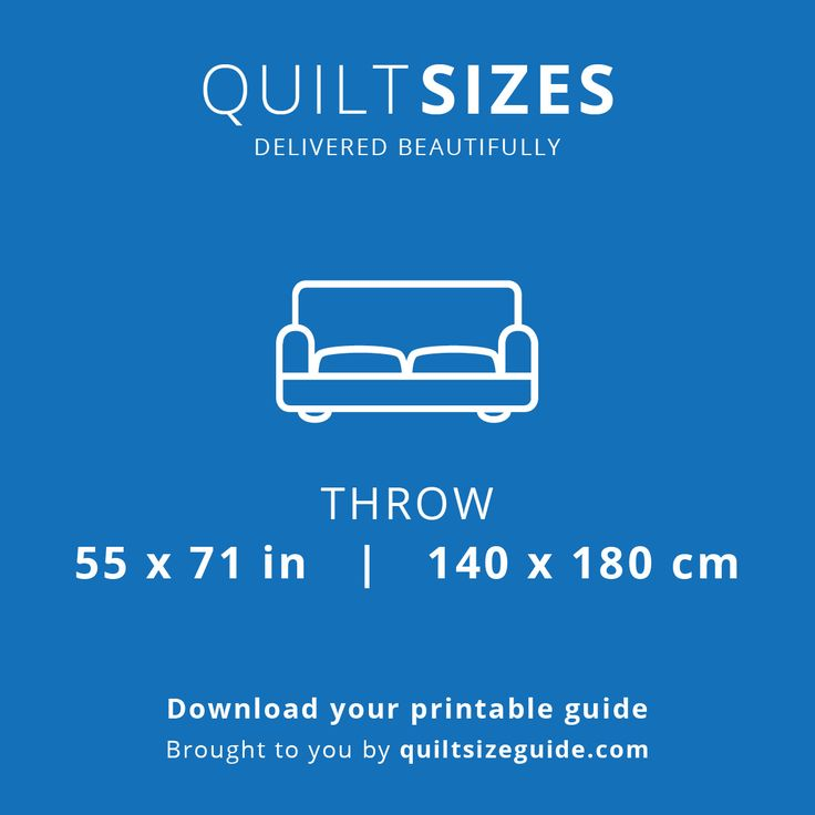 Throw quilt size from the printable quilt size guide - download the PDF from quiltsizeguide.com   common quilt sizes, powered by gireffy.com