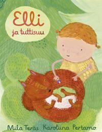 http://www.adlibris.com/fi/product.aspx?isbn=9511260456 | Nimeke: Elli ja tuttisuu - Tekijä: Mila Teräs - ISBN: 9511260456 - Hinta: 12,40 €