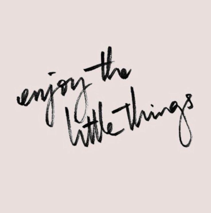Always enjoy the little things