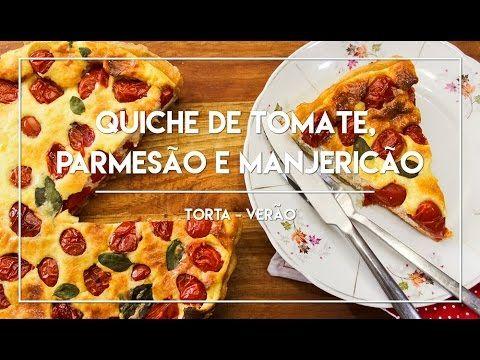 Quiche de Tomate, Parmesão e Manjericão - Receitinhas de Verão #2