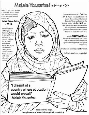 Malala Yousafzai was the co-recipient of the 2014 Nobel Peace Prize. For Muslim girls around the world, Malala is a powerful voice for equality in education. Free Online Coloring Page