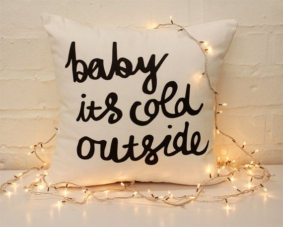 One of my favorite winter songs! Baby it's Cold Outside Christmas Festive Season pillow // ZanaProducts