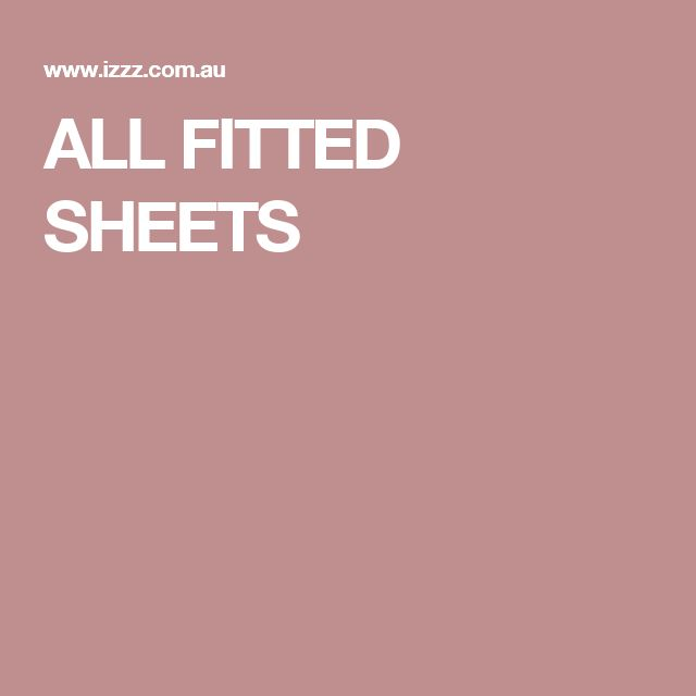 ALL FITTED SHEETS