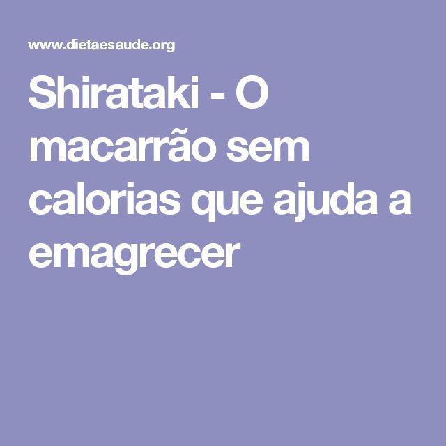 Shirataki - O macarrão sem calorias que ajuda a emagrecer