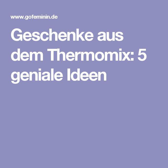 Geschenke aus dem Thermomix: 5 geniale Ideen